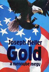 Joseph Heller: Gold a mennybe megy - Vatera.hu Kép