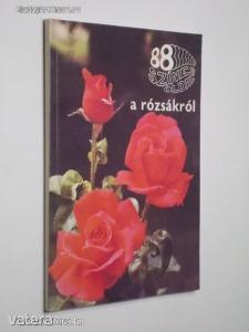 Ács Emőke: 88 színes oldal a rózsákról (*91)