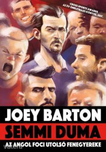 Semmi duma Az angol foci utolsó fenegyereke