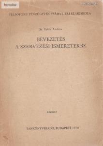 Palicz András: Bevezetés a szervezési ismeretekbe