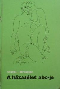 Aszódi; Brencsán: A házasélet abc-je