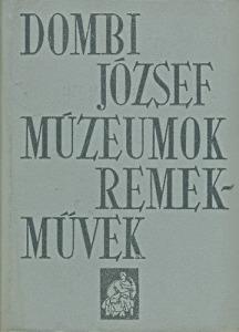 Dombi József: Múzeumok remekművek - 1200 Ft Kép