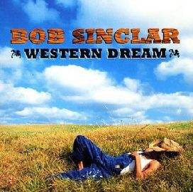 BOB SINCLAR - Western Dream CD