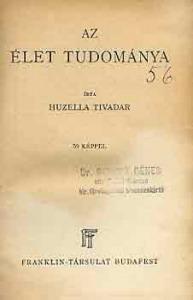 Huzella Tivadar: Az élet tudománya