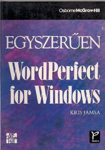 Kris Jamsa: Egyszerűen-Wordperfect for windows