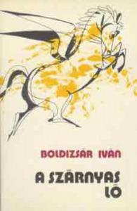 BOldizsár Iván: A szárnyas ló - 800 Ft Kép