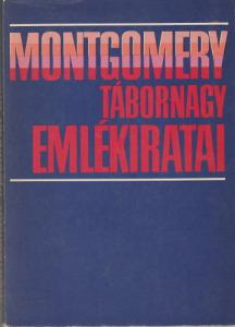 Bernard Law Montgomery Montgomery tábornagy emlékiratai (1981)