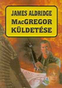 James Aldridge: MacGregor küldetése - Vatera.hu Kép
