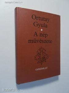 Ortutay Gyula: A nép művészete (*82)