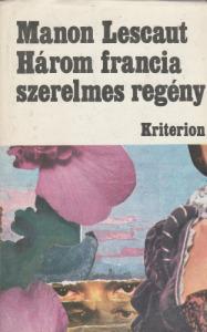Horváth Andor(szerk.) Három francia szerelmes regény (1984)