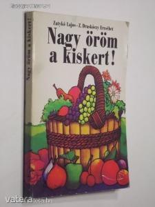 Zatykó Lajos, Z.Draskóczy Erzsébet: Nagy öröm a kiskert! (*91)