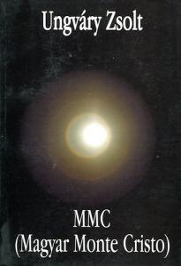 Ungváry Zsolt: MMC- Magyar Monte Cristo - Vatera.hu Kép