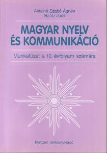 Magyar nyelv és kommunikáció - Munkafüzet 10. évfolyam