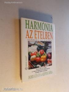 Horváth Éva - Szepesi Dóra : Harmónia az ételben (*KYP)