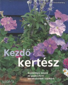 Anthony Atha, Jane Courtier, Margaret Crowther, Sue Hook, Favid Squire: Kezdő kertész