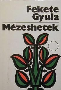 Fekete Gyula: Mézeshetek