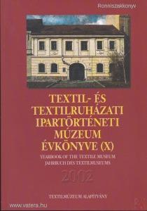 TEXTIL- ÉS TEXTILRUHÁZATI MÚZEUM ÉVKÖNYVE (X.) 2002