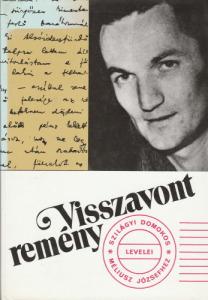 Ágoston Vilmos(szerk.) Visszavont remény (Szilágyi Domokos levelei Méliusz Józsefhez)(1990)