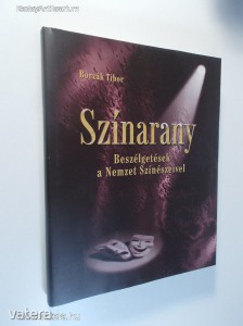 Borzák Tibor: Színarany / Beszélgetések a Nemzet Színészeivel / Újszer? állapotban! (*82)