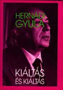 Hernádi Gyula: Kiáltás és kiáltás - 700 Ft Kép