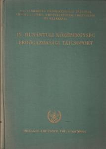 Magyarország erdőgazdasági tájainak erdőfelújítási, erdőtelepítési irányelvei és eljárásai - IV. ...
