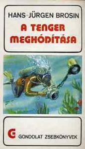 A tenger meghódítása (gondolat zsebkönyvek)