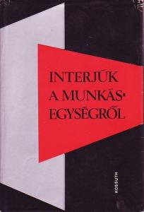 Interjúk a munkásegységről (1945-1948) - Vatera.hu Kép