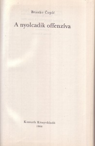 Branko Copic: A nyolcadik offenzíva - Vatera.hu Kép