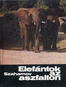 Szvjatoszlav Szaharnov: Elefántok az aszfalton