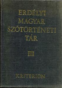 Erdélyi magyar szótörténeti tár III. (Elt- Felzs)
