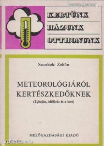 Szuróczki Zoltán: Meteorológiáról kertészkedőknek (*02)