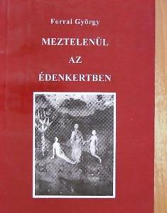 Forrai György: Meztelenül az Édenkertben