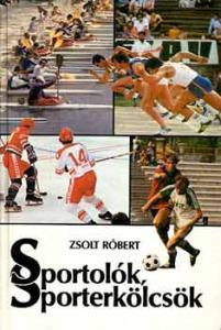 Zsolt Róbert: Sportolók, sporterkölcsök