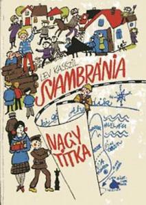 Lev Kasszil: Svambránia nagy titka