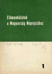 Előmunkálatok a magyarság néprajzához 1.