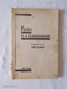 Mód Aladár (szerk.): Petőfi és a szabadságharc (1945) (*79)