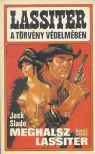 Jack Slade: Meghalsz Lassiter