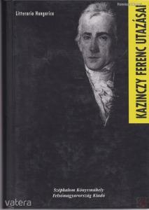 KAZINCZY FERENC UTAZÁSAI 1773-1831