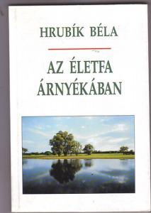 Hrubík Béla: Az életfa árnyékában - 900 Ft Kép