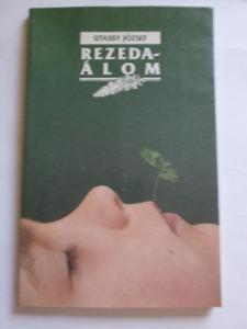 Utassy József: Rezedaálom - Vatera.hu Kép