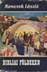Bibliai földeken (Világjárók 36-37.)