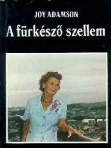 Joy Adamson: A fürkésző szellem