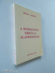 Boda László: A keresztény erkölcs alapkérdései - Erkölcsteológia I. (*87)
