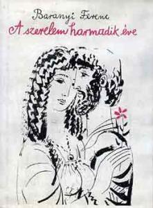 Baranyi Ferenc: A szerelem harmadik éve
