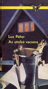 Lux Péter: Az utolsó vacsora - Vatera.hu Kép