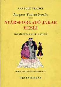 Jacques Tournebroche vagyis Nyársforgató Jakab meséi - 1000 Ft Kép