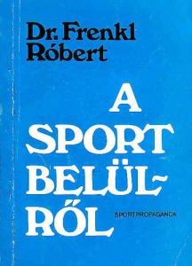 Dr. Frenkel Róbert: A sport belülről