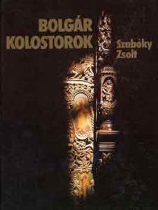 Szabóky Zsolt: Bolgár kolostorok - 800 Ft Kép