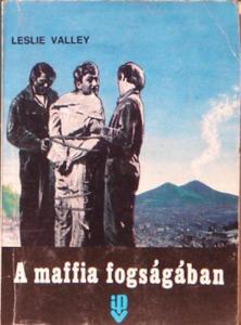 Leslie Valley: A maffia fogságában