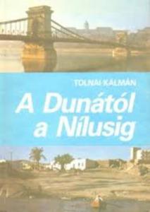Tolnai Kálmán: A Dunától a Nílusig